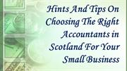 Hints And Tips On Choosing The Right Accountants in Scotland For Your