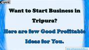 Want to Start Business in Tripura?