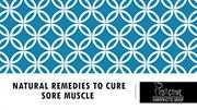 Natural Remedies to Cure Sore Muscle