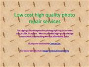 Low cost high quality photo repair servi