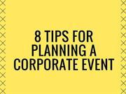 8 Tips For Planning A Corporate Event