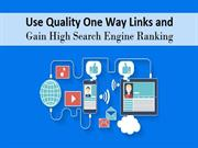 Use Quality One Way Links and Gain High Search Engine Ranking