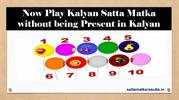 Now Play Kalyan Satta Matka without being Present in Kalyan