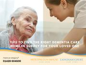 Tips To Find The Right Dementia Care Home in Surrey For Your Loved  On