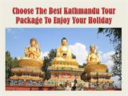 Choose The Best Kathmandu Tour Package To Enjoy Your Holiday