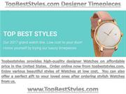 Topbeststyles provides high-quality designer Watches