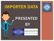 Know essential details of importer data.