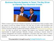Business Keynote Speaker in Texas! The Key Driver to Intensify Your Bu