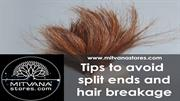 Tips to avoid splits and hai breakage