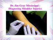 Dr. Jim Gray Mississippi - Diagnosing Shoulder Injuries