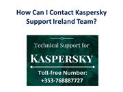 How Can I Contact Kaspersky Support Ireland Team