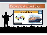 Know How Export Data India Can Make Change in Business Evolution