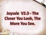 Joysale  V2.3 - The Closer You Look, The More You See