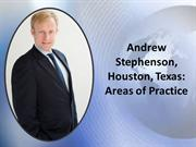Andrew Stephenson, Houston Texas Areas of Practice