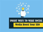 Smart Ways to Make Social Media Boost Your SEO