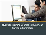 Qualified Training Courses to Build Your career in commerce