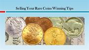 Selling Your Rare Coins Winning Tips