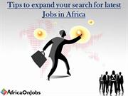 Tips to expand your search for latest Jobs in Africa