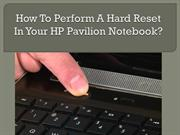 How To Perform A Hard Reset In Your Hp Pavilion Laptop?
