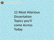12 Most Hilarious Dissertation Topics you'll come Across Today