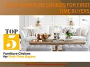 Top 5 Furniture Choices For First Time Buyers