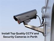 Install Top Quality CCTV and Security Cameras in Perth