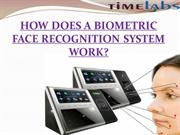 HOW DOES A BIOMETRIC FACE RECOGNITION SYSTEM WORK