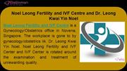 Noel Leong Fertility and IVF Centre and Dr. Leong Kwai Yin Noel