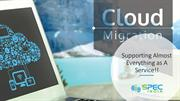 Cloud Migration Services, Supporting Almost Everything as A Service