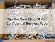 Tips For Shredding Of Your Confidential Business Paper