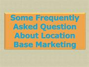 Some Frequently Asked Question About Location Base Marketing
