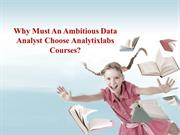 Why Must An Ambitious Data Analyst Choose Analytixlabs courses