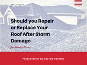 Should you Repair or Replace Your Roof After Storm Damage