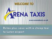 Relax plus save with a cheap taxi to Luton airport