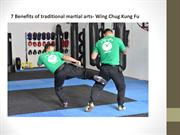 7 Benefits of traditional martial arts- Wing Chug Kung Fu