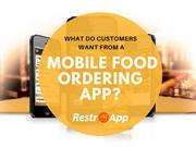 What-Do-Customers-Want-From-a-Mobile-Food-Ordering-App__RestroApp