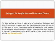 Join gym for weight loss and improved fitness
