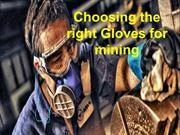 Choosing the right Gloves for mining