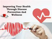 Improving Your Health Through Disease Prevention And Wellness