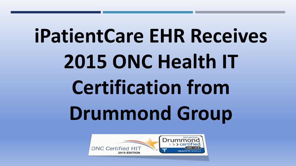 Ipatientcare Ehr Receives 2015 Onc Hit Certification Authorstream