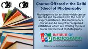 Courses Offered in the Delhi School of Photography