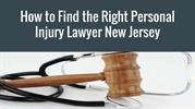 How To Find The Right Personal Injury Lawyer New Jersey