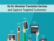 Go for Ukrainian Translation Services and Capture Targeted Customers