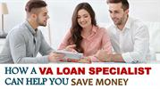 How a VA Loan Specialist Can Help You Save Money