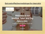 Got cost effective medial spa for clear skin