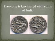 Everyone is fascinated with coins of India