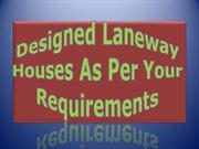 Designed Laneway Houses as per Your Requirements