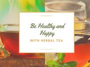 Be Healthy and Happy with Herbal Tea