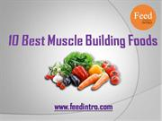 10 Best Muscle Building Foods