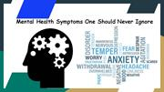 Mental Health Symptoms One Should Never Ignore